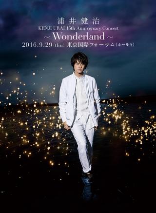 KENJI URAI 15th Anniversary Concert ~Wonderland~